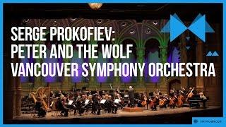 Sergei Prokofiev: Peter and the Wolf. Vancouver Symphony Orchestra.