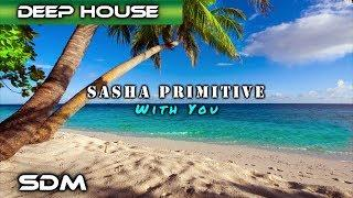 Sasha Primitive - With You
