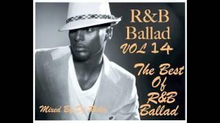R&B BALLAD VOL 14 -THE BEST OF R&B SLOWJAMS MIXED BY DJ RIDER ( Hot R&B ) 2015