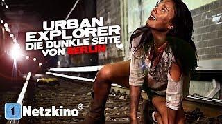 Urban Explorer - Die dunkle Seite von Berlin (Horrorfilme mit Untertitel, Horrorfilm schauen) *HD*