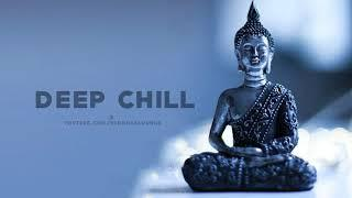 Deep Chill - Buddhas's Relaxing Ambient Music