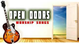 Open Doors Worship Songs - Latest 2017 Nigerian Gospel Music