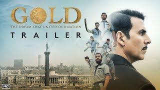 Gold Theatrical Trailer | Akshay Kumar | Mouni | Kunal | Amit | Vineet | Sunny | 15th August 2018