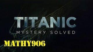 Titanic At 100 Mystery Solved 720p HD (full movie)
