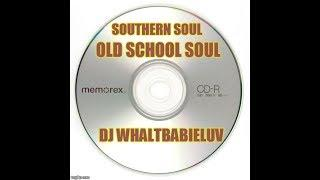 "Southern Soul/ Soul Blues/ R&B Mix 2015 - ""Old School Soul"" - (Dj Whaltbabieluv)"