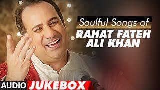 Soulful Sufi Songs of Rahat Fateh Ali Khan   AUDIO JUKEBOX   Best of Rahat Fateh Ali Khan Songs
