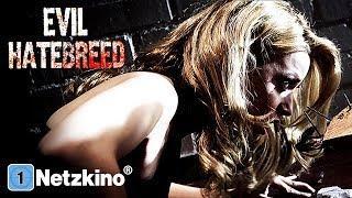 Evil Hatebreed (Horrorfilme auf Deutsch anschauen in voller Länge, ganze Horrorfilme Deutsch) *HD*