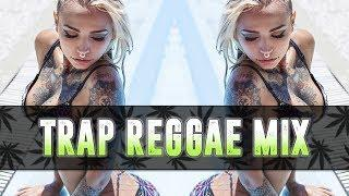 Best Trap Reggae Mix 2017 [VOL.3]