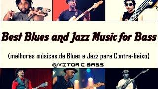 Best Blues and Jazz Music for Bass | @Vitor C Bass