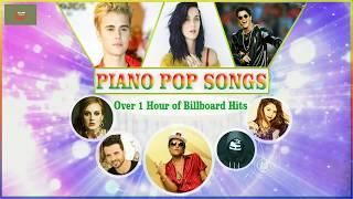 Best Piano of popular songs 2018 - ♬♬ Over 1 Hour of Billboard Hits ♬♬ Spring
