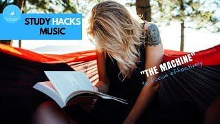 """Study hacks music to focus effectively """"The Machine"""""""
