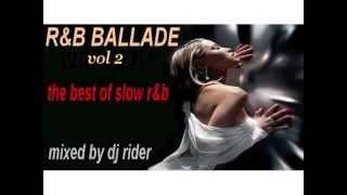 R&B BALLADE vol 2 ( the best of r&b & r&b slow-jamz ) mixed by Dj Rider