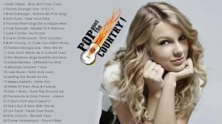 Best Country Pop Songs - Country Pop Songs Playlist - Top Pop Country Hits 2017