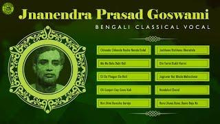 Top 10 Bengali Classical Songs | Best Bengali Songs of Jnanendra Prasad Goswami