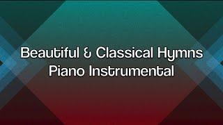 Beautiful & Classical Hymns - 1 Hour Piano Music | Meditation Music | Worship Music | Prayer Music