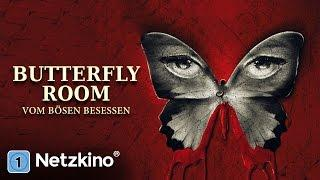 Butterfly Room - Vom Bösen besessen (Horror, Thriller, ganze Filme Deutsch, kompletter Film) *HD*