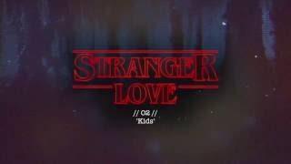 'Stranger Things'  - Kids (Psyche's Deep House remix)