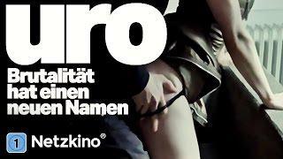 Uro - Brutalität hat einen neuen Namen... (Actionthriller in voller Länge, ganzer Film auf Deutsch)