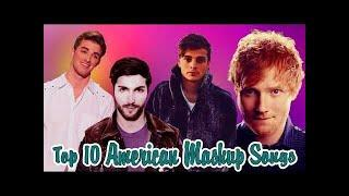 Top 10 Best European American Mashup Songs 2017