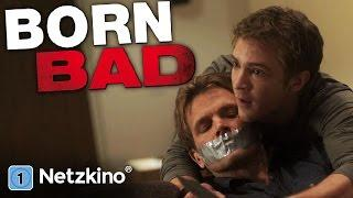 Born Bad *HD* (Drama, Thriller mit Michael Welch in ganzer Länge)
