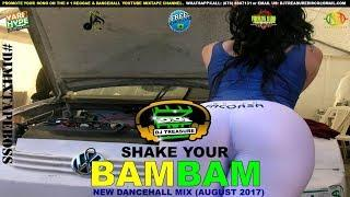 NEW DANCEHALL MIX (AUGUST 2017) #5 SHAKE YOUR BAM BAM - VYBZ KARTEL RDX TOMMY LEE ALKALINE MAVADO