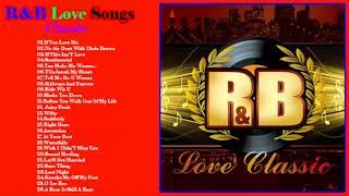 Top 100 Greatest R&B Classic Love Songs | R&B Love Songs Music For Loves