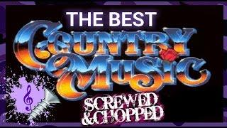 Best Country Music [Chopped & Screwed] FULL MIXTAPE