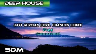 Javi Guzman feat. Frances Leone - Fire (Madsound Remix)