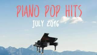Piano Billboard Pop Songs 2016 -  1 hr of Piano Easy Listening