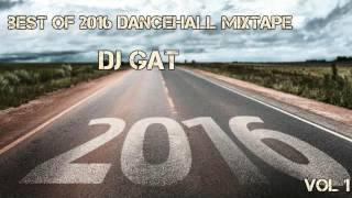 DJ GAT BEST OF 2016 DANCEHALL MIX DECEMBER 2016 [RAW] VOL 1 1876899-5643