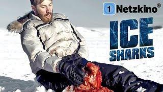 Ice Sharks - Der Tod hat rasiermesserscharfe Zähne (Horrorfilme auf Deutsch anschauen) *HD*