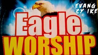 Evang. Cy Ike - Eagle Worship - 2018 Christian Music | Nigerian Gospel Songs