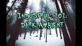 Industrial 101:  What is Dark Ambient Music?  (Part 1 of 2)