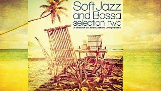 Top Lounge and Chillout - Soft Jazz and Bossa