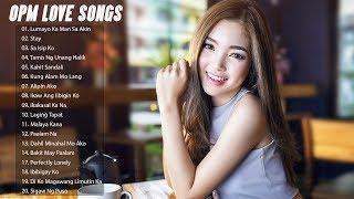 Top 100 OPM Tagalog Romantic Songs - OPM Tagalog Love Songs Playlist 2018