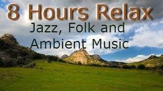 Relaxing Medley of Folk and Ambient Music 8 Hours