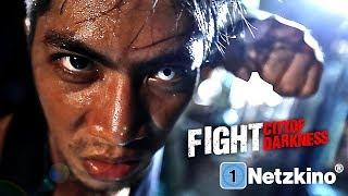 Fight - City of Darkness (Actionfilme auf Deutsch anschauen in voller Länge, ganze Filme) *HD*