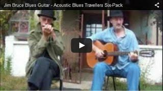 Jim Bruce Blues Guitar - Acoustic Blues Travellers Six-Pack