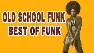 Old School Funk - Best Funk Songs - Greatest Funk Songs Ever