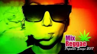 Best Reggae Songs - Reggae Mix - Reggae Chill Out Music 2017
