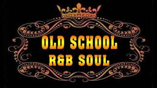 Old School Soul R&B - Greatest Soul  R&B Ballads Of All Time