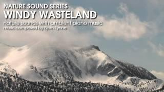 Windy Wasteland - Nature Sounds With Ambient Music