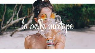 La Belle Mixtape | Remember Summer | Best of Deep House Mix 2017