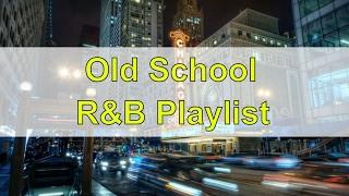 RNB 2017, Old School R&B Playlist: Easy Listening Instrumental Music For for The Soul