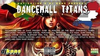 "Dancehall Mix ""Dancehall Titans"" ft Vybz Kartel, Mavado, Popcaan, Alkaline, Nicki Minaj, Aidonia"