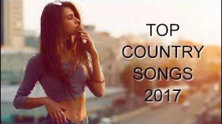 Top 100 Country Songs 2017 | Country Music Playlist 2017 | Top Country Songs Summer Of 2017