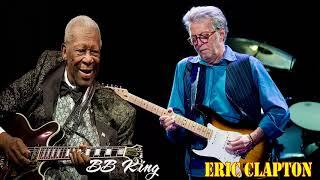 B B king , Eric Clapton Greatest Hits (Full Album) - Best Blues Songs Of All Time
