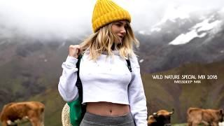 Wild Nature Special Mix 2018 - Best Of Deep House Sessions Chill Out New Mix By MissDeep