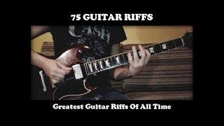75 Best Guitar Riffs Of All Time (Rock - Hard Rock - Heavy Metal - Rock 'n' Roll)