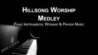 Hillsong Worship  Medley - Piano Music | Prayer Music | Meditation Music | Healing Music